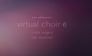 Eric Whitacre Virtual Choir 6
